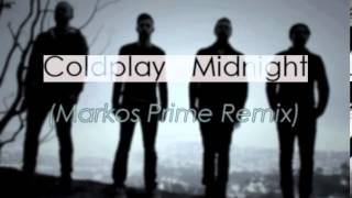 Coldplay - Midnight (Markos Prime Remix)