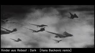 ☽‡☾ KINDER AUS ASBEST - Dark [Hans Backovic remix] [2019]