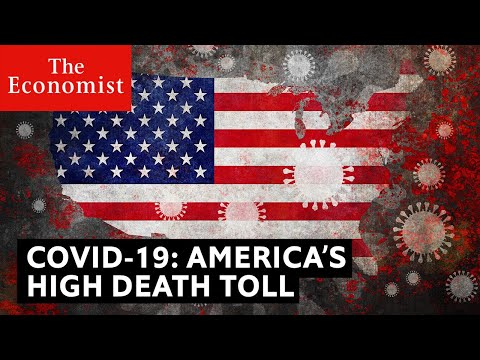 covid-19:-why-is-america's-death-toll-so-high?-|-the-economist