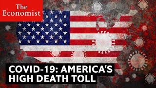 Covid-19: Why is America's death toll so high? | The Economist