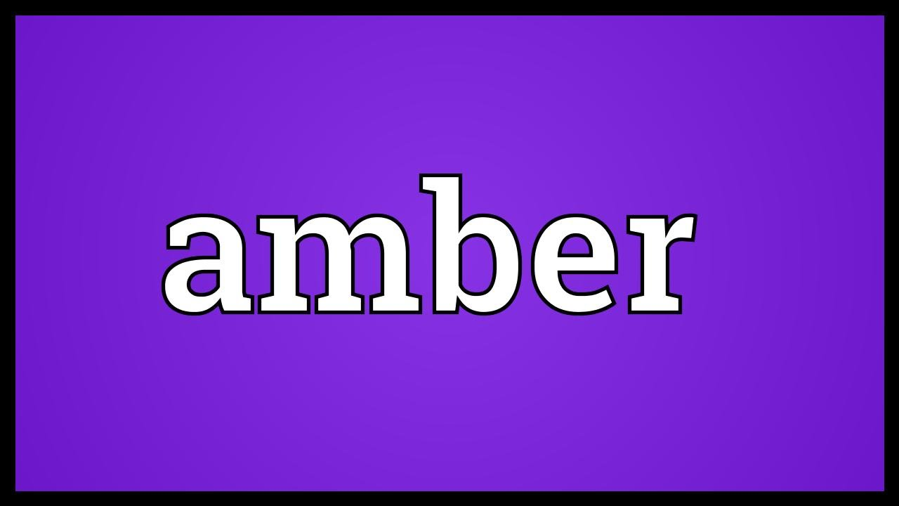 Amber Meaning Youtube