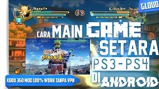 Cara Main Game Setara PS3-PS4 di Android | Gloud / XBOX 360 Mod 100% Work Tanpa VPN + English-Indo