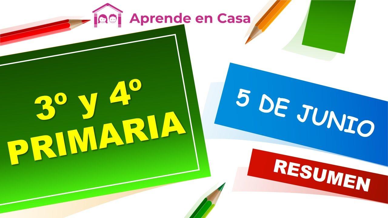 Aprende en Casa Resumen 3o y 4o 5 de Junio