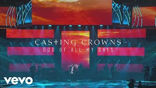 Casting Crowns - God of All My Days (Live Performance)
