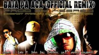 Endo & Lele Ft. John Jay, Delirious - Baja Pa Aca (Official Remix) (Prod. By Hebreo)