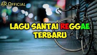 Download LAGU SANTAI REGGAE TERBARU