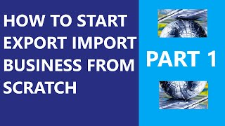 how to start export import business in canada from scratch part 1