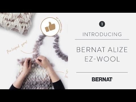 Introducing Bernat Alize EZ-Wool | Knitting Without Needles|