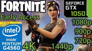 Fortnite - GTX 1050 2GB - G4560 - 1080p - 900p - 720p - 1440p - 4K - Early Access