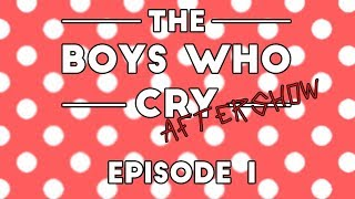 The Boys Who Cry AFTERSHOW