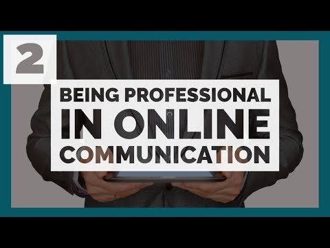 Mediated Communication #2: Being Professional In Online Communication