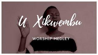 U Xikwembu Worship Medley Xitsonga Gospel Music
