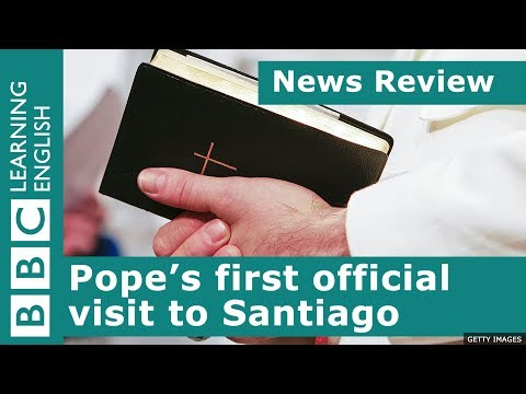 BBC News Review: Pope's first official visit to Santiago