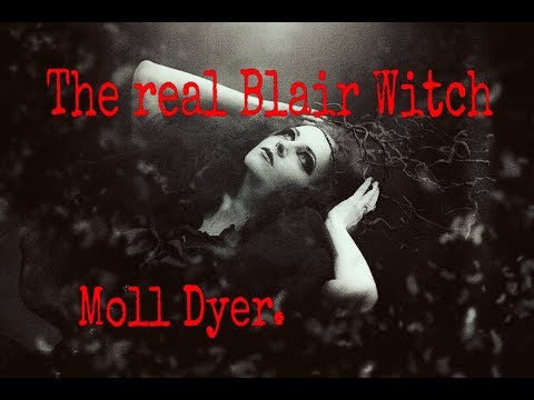 The real Blair Witch Moll Dyer.
