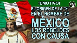 """El origen de la """"X"""" en el nombre de México – los rebeldes con causa"""