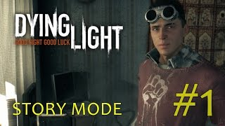 Dying Light Gameplay - Story Mode Part 1 (1080p 60fps)