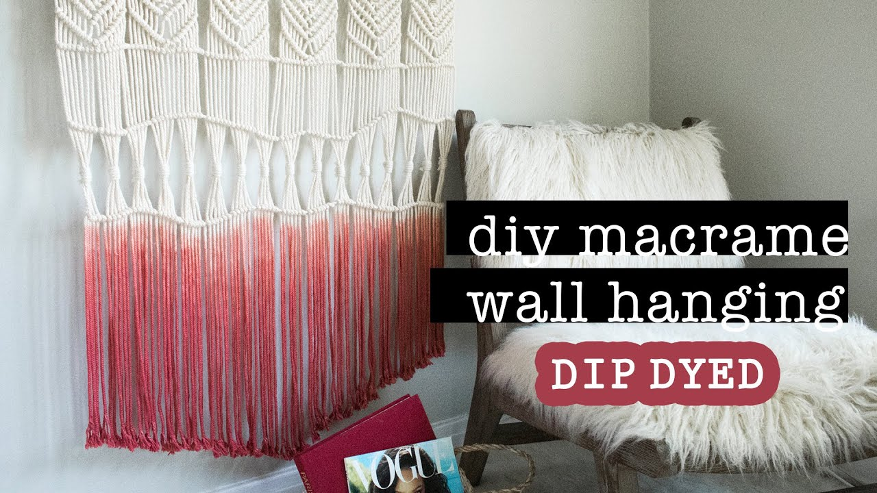 Dip Dyed Macrame Wall Hanging Diy Youtube