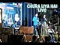 Chura liya hai tumne live