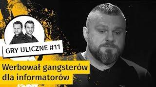 """Kodeks honorowy u gangsterów? """"9 na 10 z nich układa się z policją jak złoto""""   Gry Uliczne #11"""