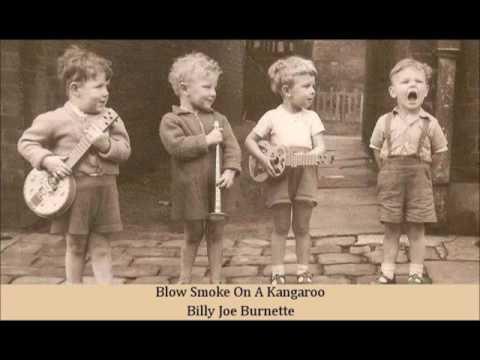 Blow Smoke On A Kangaroo   Billy Joe Burnette