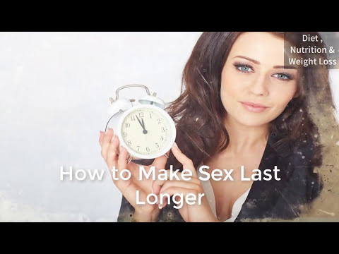 How to prepare for sex to last longer