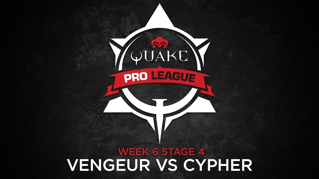 vengeur vs cypher - Quake Pro League - Stage 4 Week 6
