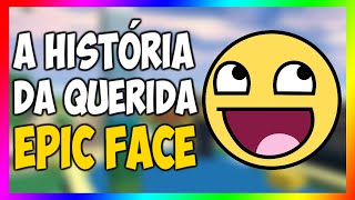 THE STORY OF EPIC FACE! Roblox