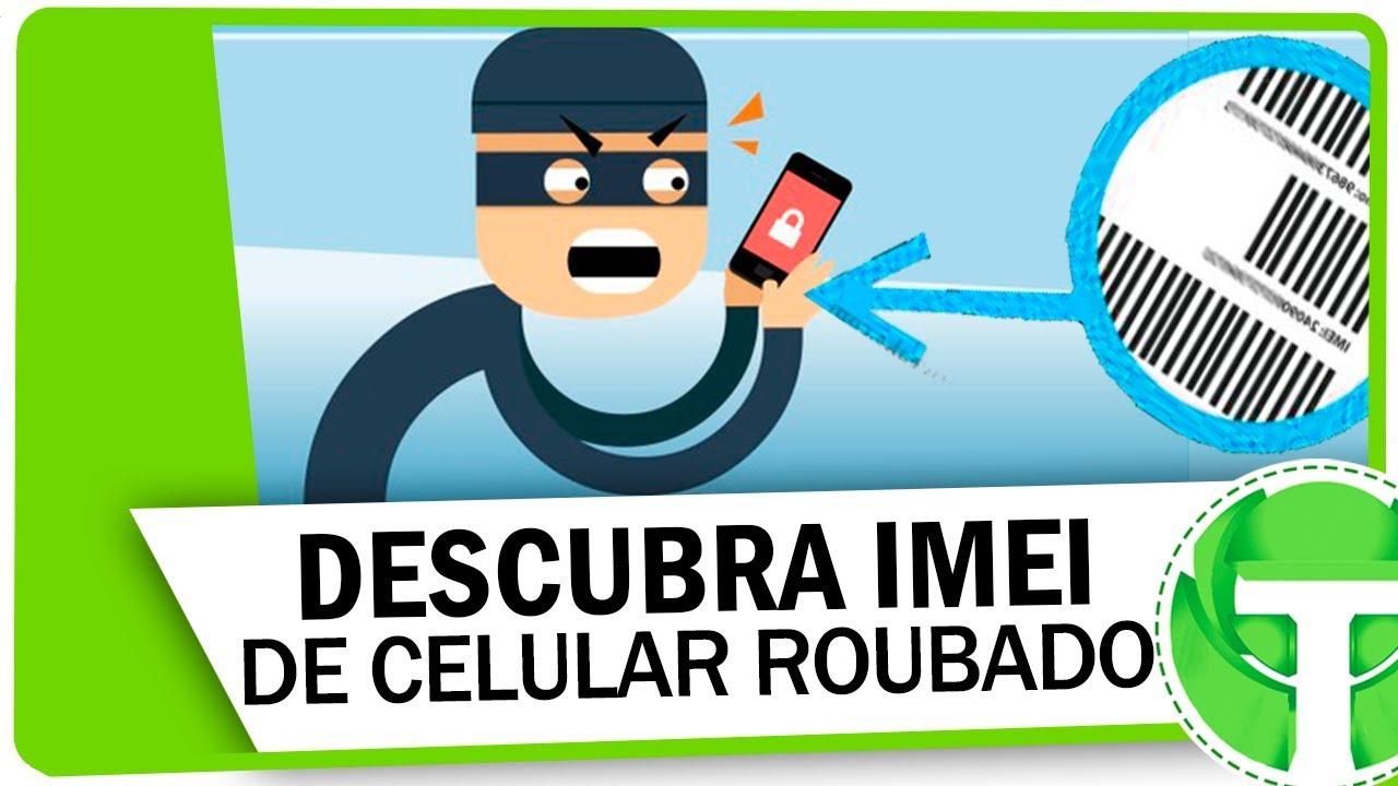 como descobrir o imei do meu celular roubado