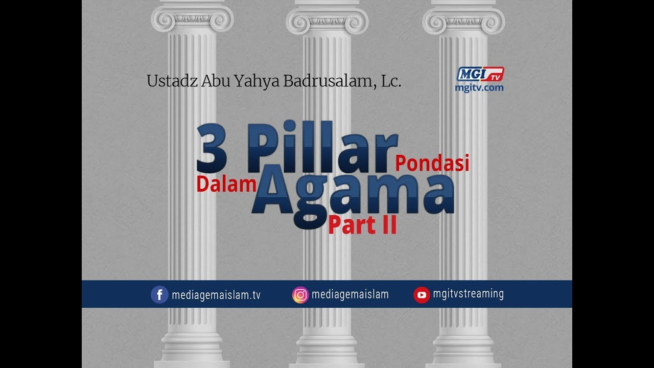 3 Pilar Pondasi Dalam Agama  (Bag. II) - Ustadz Badrusalam