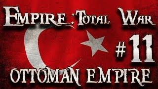 Lets Play - Empire Total War (DM)  - Ottoman Empire  - Foolish, Very Foolish...!! (11)