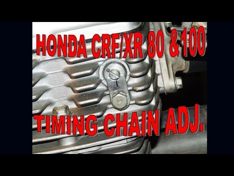 TIMING CHAIN FINE TUNING ADJUSTMENT FOR CRF / XR 80 &100 ...