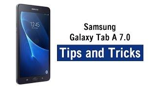Samsung Galaxy Tab A 7.0 | Tips and Tricks