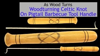 Woodturning Celtic Knot On Pigtail Barbecue Tool Handle