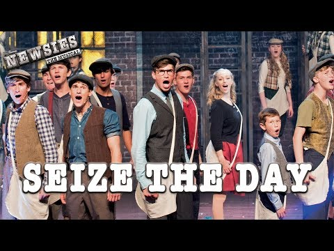Newsies Live- Seize the Day
