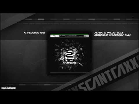 Alpha² & Wildstylez - Atrocious (Kasparov RMX) (HQ Preview)