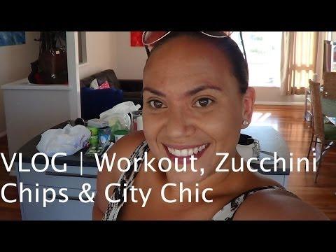 VLOG | Workout, Zucchini Chips & City Chic!