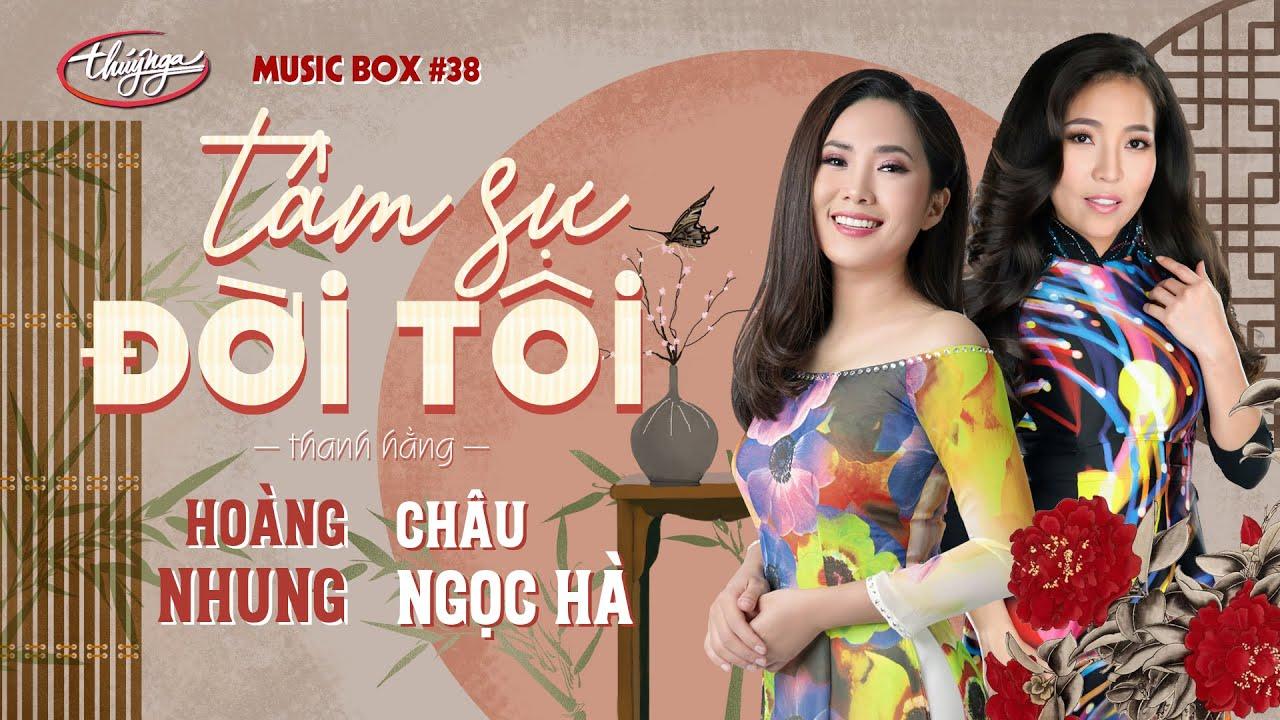 Hoàng Nhung & Châu Ngọc Hà - Tâm Sự Đời Tôi | Music Box #38