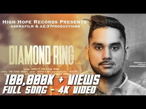 Diamond Ring Full Video-  Jatin Feat. The Sona Singh | Latest Punjabi Songs 2018 | High Hope Records