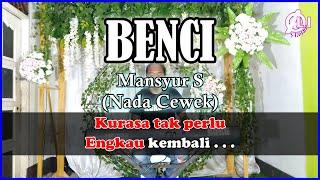 BENCI - Mansyur S (Nada cewek) - Karaoke Dangdut Korg pa300