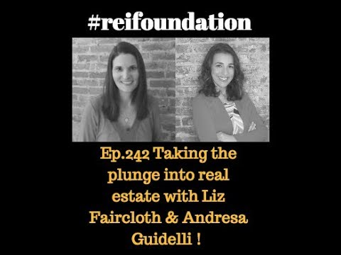 Ep. 242 Taking the plunge into real estate with Liz Faircloth & Andresa Guidelli !