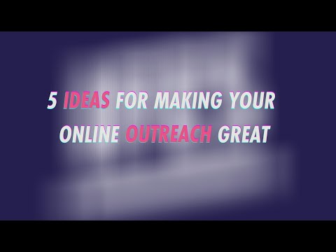 5 ideas for online outreach