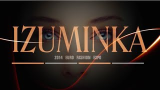 IZUMINKA Fashion EXPO'14 (Official Video)