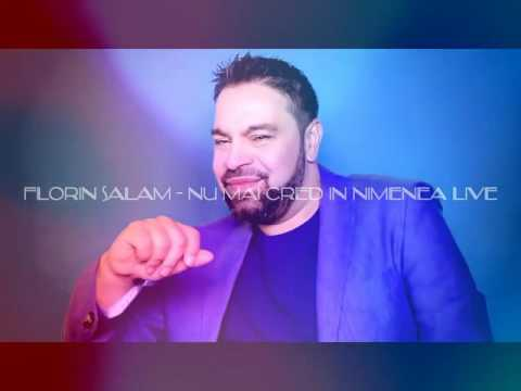 Florin Salam Nu mai cred in nimenea live
