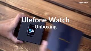 Ulefone Watch Offical Unboxing Video