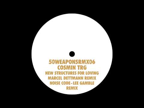 Cosmin TRG - New Structures for Loving (Marcel Dettmann Remix)