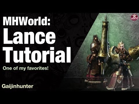 Monster Hunter World: Lance Tutorial
