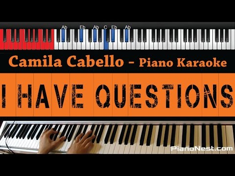 Camila Cabello - I Have Questions - HIGHER Key (Piano Karaoke / Sing Along)