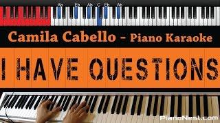 Video Camila Cabello - I Have Questions - HIGHER Key (Piano Karaoke / Sing Along) download MP3, 3GP, MP4, WEBM, AVI, FLV Maret 2018