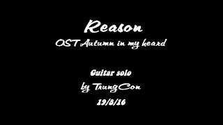 [Guitar solo][Fingerstyle] Reason (OST Autumn in my heart)