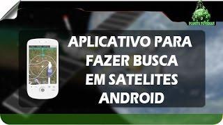 Como encontrar todos os satelites com aplicativo Android - 2015